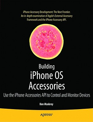 Building iPhone OS Accessories By Maskrey, Ken